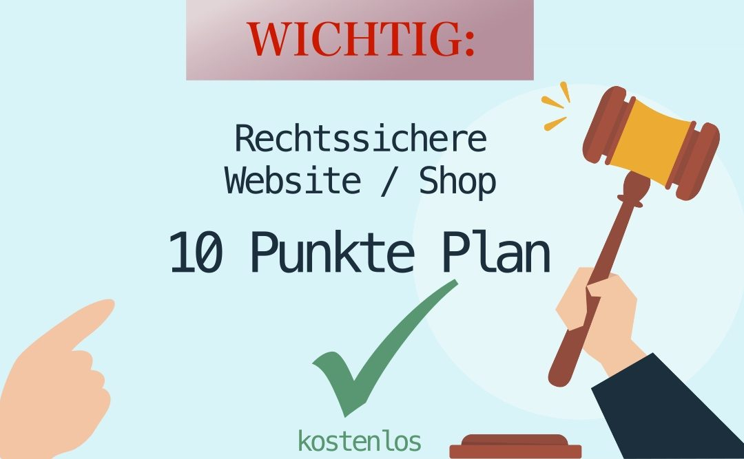 Rechtssichere Website – 10 Punkte Plan