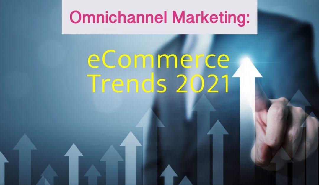 Omnichannel Marketing der eCommerce Trend 2021
