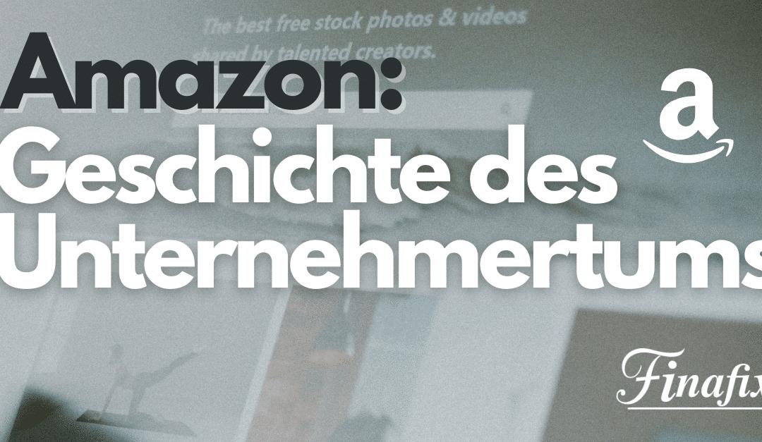 Amazon und Unternehmertum – Gründe für den Erfolg