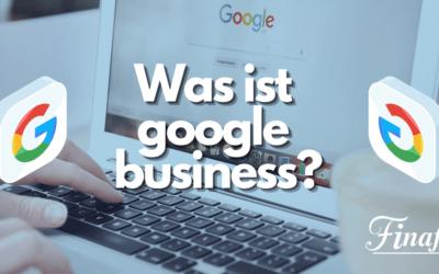Was ist google business?
