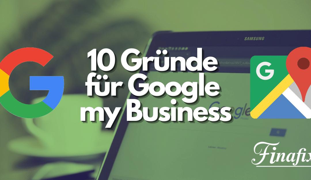 10 Gründe für Google my Business