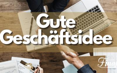 10 Tipps – Wie man eine gute Geschäftsidee findet
