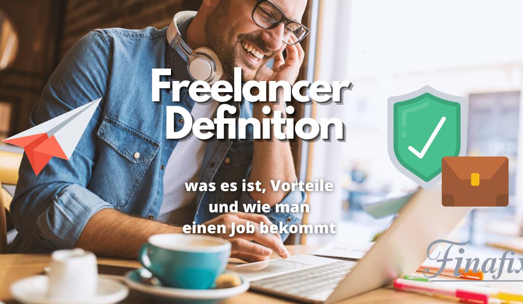 Freelancer Definition & 7 wichtige Tipps