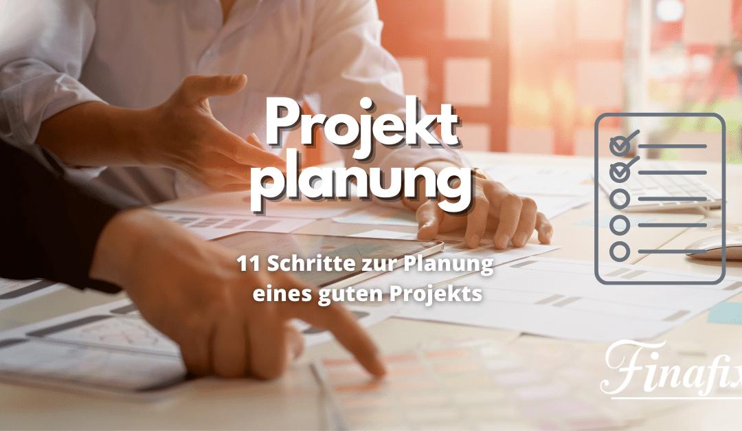 Projekt Planung – 11 Tipps zum Erfolg